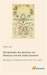 Die Apologie des Apuleius von Madaura und die antike Zauberei