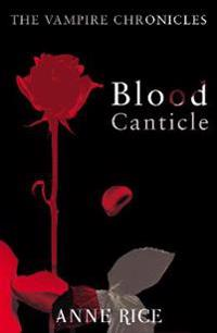 Blood canticle - the vampire chronicles 10