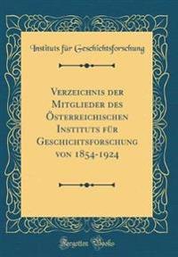 Verzeichnis der Mitglieder des Österreichischen Instituts für Geschichtsforschung von 1854-1924 (Classic Reprint)