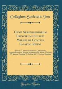 Genii Serenissimorum Principum Philippi Wilhelmi Comitis Palatini Rheni