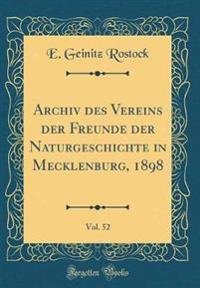 Archiv des Vereins der Freunde der Naturgeschichte in Mecklenburg, 1898, Vol. 52 (Classic Reprint)