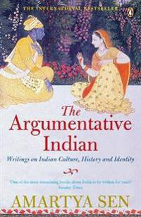 Argumentative indian - writings on indian history, culture and identity