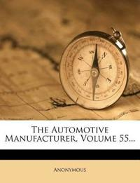 The Automotive Manufacturer, Volume 55...