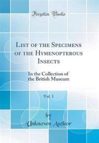 List of the Specimens of the Hymenopterous Insects, Vol. 1
