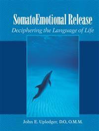 Somatoemotional Release: Deciphering the Language of Life