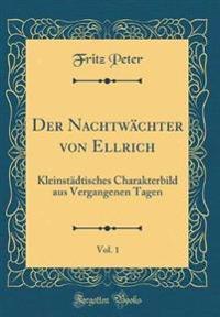Der Nachtwächter von Ellrich, Vol. 1