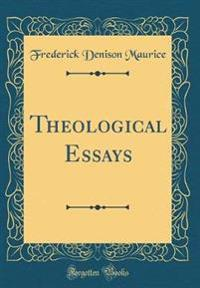 Theological Essays (Classic Reprint)