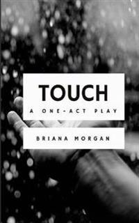 Touch: A One-Act Play