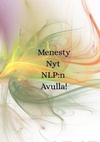 Menesty Nyt NLP:n Avulla!
