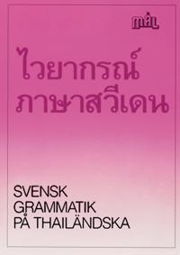 Mål : svenska som främmande språk. Svensk grammatik på thailändska