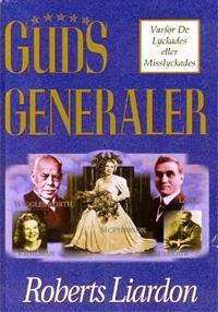 Guds generaler : varför de lyckades eller misslyckades