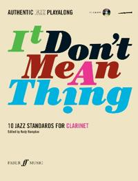 It don't mean a thing : 10 jazz standards for clarinet