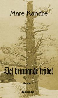 Det brinnande trädet : roman