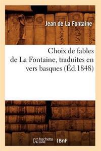 Choix de Fables de La Fontaine, Traduites En Vers Basques (A0/00d.1848)