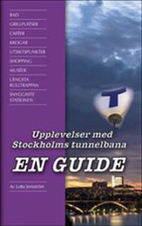 Upplevelser med Stockholms tunnelbana : en guide