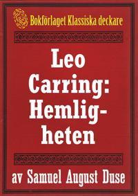 Hemligheten. Privatdetektiven Leo Carrings märkvärdiga upplevelser. Återutgivning av text från 1924