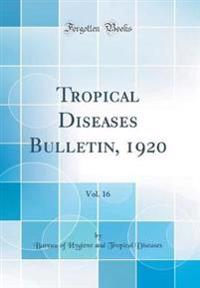 Tropical Diseases Bulletin, 1920, Vol. 16 (Classic Reprint)