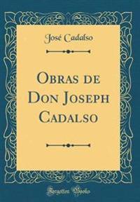 Obras de Don Joseph Cadalso (Classic Reprint)