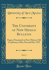The University of New Mexico Bulletin, Vol. 5
