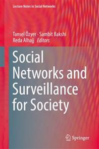 Social Networks and Surveillance for Society