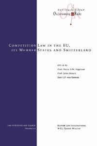 Competition Law in the EU, Its Member States and Switzerland