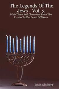 Bible Times And Characters From The Exodus To The Death Of Moses