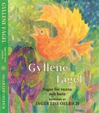 Gyllene fågel : sagor för vuxna och barn - Inger Lise Oelrich pdf epub