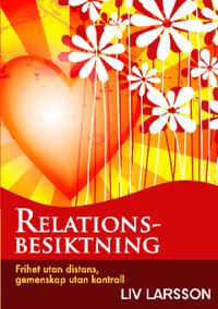Relationsbesiktning : frihet utan distans, gemenskap utan kontroll