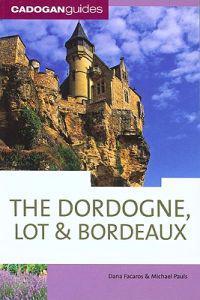 Cadogan Guides Dordogne, Lot & Bordeaux
