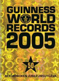 Guinness world records : rekordboken!. 2005