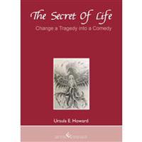 The Secret of Life - Change a Tragedy into a Comedy
