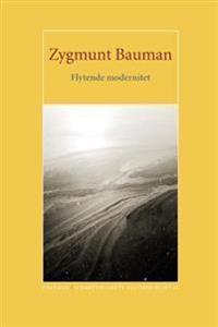 Flytende modernitet - Zygmunt Bauman | Ridgeroadrun.org
