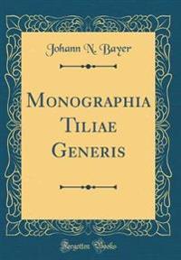 Monographia Tiliae Generis (Classic Reprint)