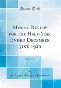 Mining Review for the Half-Year Ended December 31st, 1920, Vol. 33 (Classic Reprint)