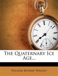 The Quaternary Ice Age...