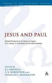 Jesus and Paul: Global Perspectives in Honour of James D. G. Dunn. a Festschrift for His 70th Birthday