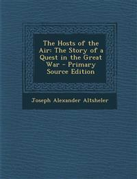The Hosts of the Air: The Story of a Quest in the Great War