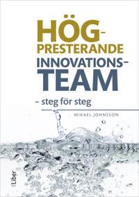 Högpresterande innovationsteam - steg för steg