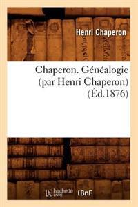 Chaperon. G�n�alogie (Par Henri Chaperon) (�d.1876)