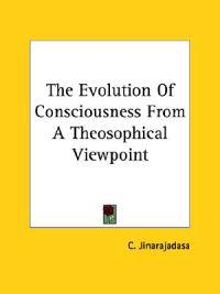 The Evolution of Consciousness from a Theosophical Viewpoint