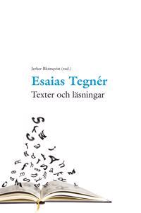 Esaias Tegnér : texter och läsningar