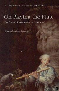 On Playing the Flute: The Classic of Baroque Music Instruction