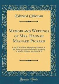 Memoir and Writings of Mrs. Hannah Maynard Pickard