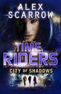Timeriders: city of shadows (book 6)