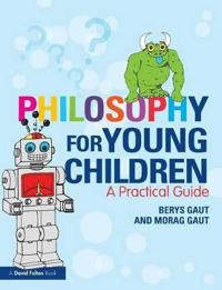 Philosophy for Young Children: A Practical Guide