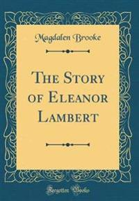 The Story of Eleanor Lambert (Classic Reprint)