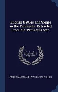 ENGLISH BATTLES AND SIEGES IN THE PENINS