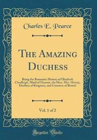 The Amazing Duchess, Vol. 1 of 2
