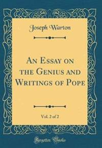An Essay on the Genius and Writings of Pope, Vol. 2 of 2 (Classic Reprint)