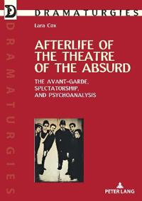 Afterlife of the Theatre of the Absurd: The Avant-Garde, Spectatorship, and Psychoanalysis